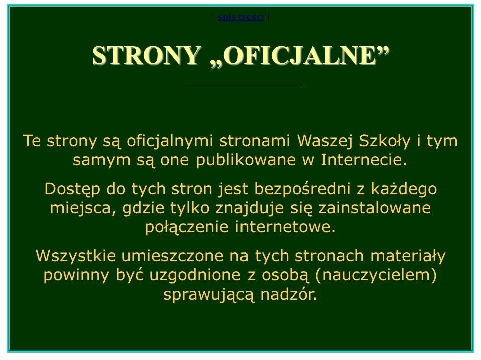 | spis treści |spis treści Samorząd Szkolny Samorząd Szkolny posiada już swoje strony w dziale PRACA W SZKOLE/Strony Samorządowe.