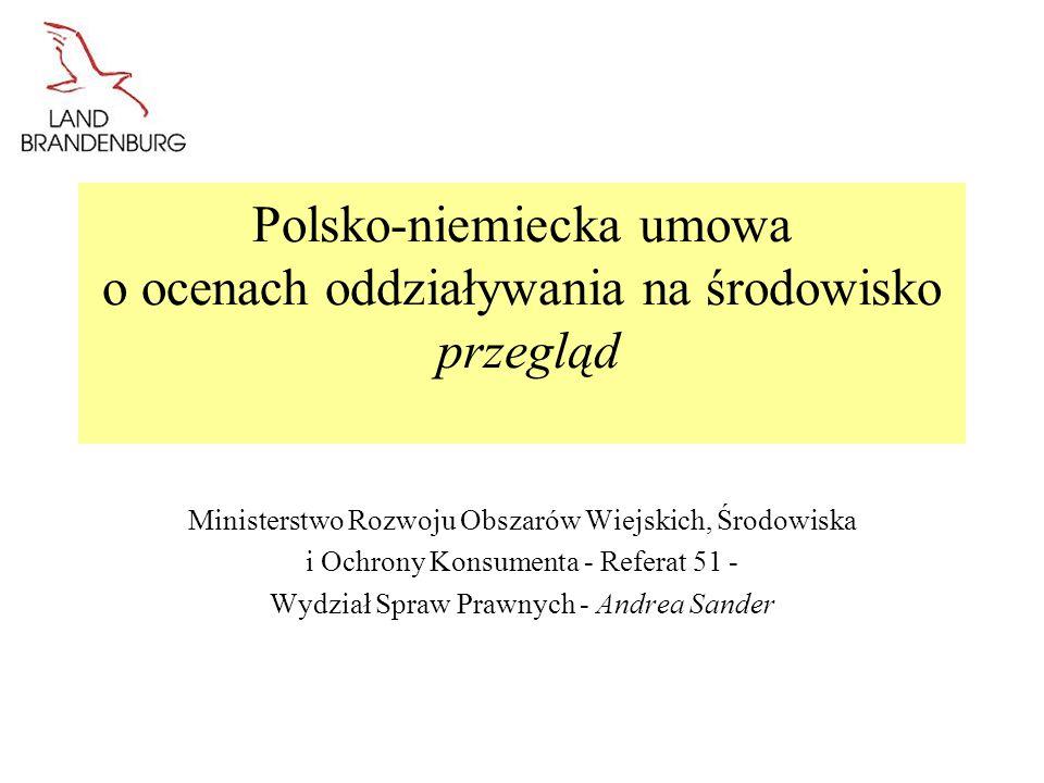Polsko-niemiecka umowa o ocenach oddziaływania na środowisko przegląd Ministerstwo Rozwoju Obszarów Wiejskich, Środowiska i Ochrony Konsumenta - Refer