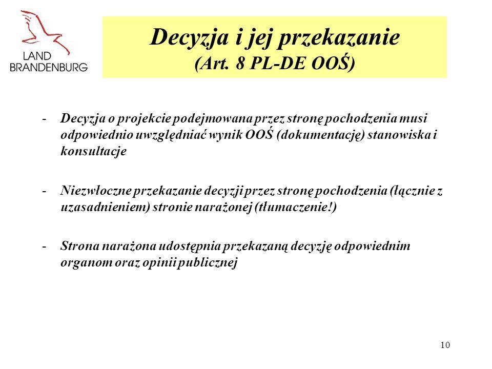 10 Decyzja i jej przekazanie (Art. 8 PL-DE OOŚ) -Decyzja o projekcie podejmowana przez stronę pochodzenia musi odpowiednio uwzględniać wynik OOŚ (doku