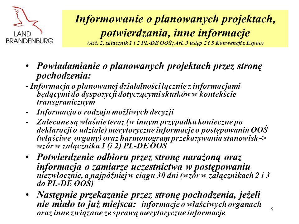5 Informowanie o planowanych projektach, potwierdzania, inne informacje (Art. 2, załącznik 1 i 2 PL-DE OOŚ; Art. 3 ustęp 2 i 5 Konwencji z Espoo) Powi