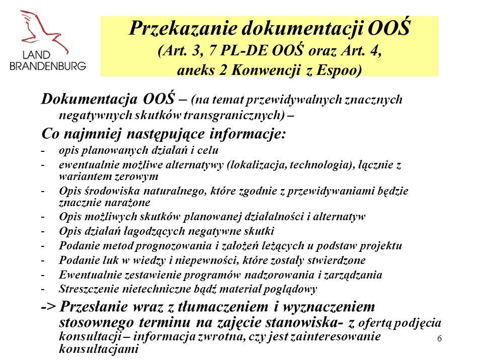 6 Przekazanie dokumentacji OOŚ (Art. 3, 7 PL-DE OOŚ oraz Art. 4, aneks 2 Konwencji z Espoo) Dokumentacja OOŚ – (na temat przewidywalnych znacznych neg