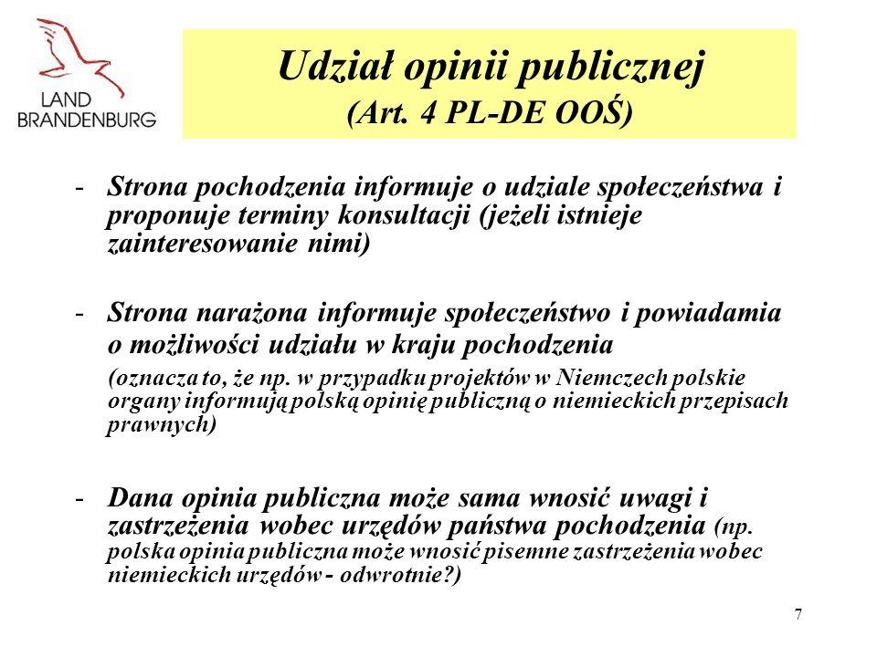 7 Udział opinii publicznej (Art. 4 PL-DE OOŚ) -Strona pochodzenia informuje o udziale społeczeństwa i proponuje terminy konsultacji (jeżeli istnieje z