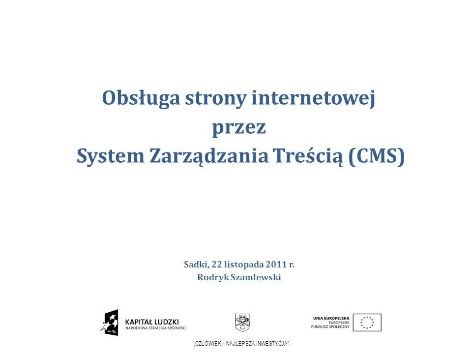 CZŁOWIEK – NAJLEPSZA INWESTYCJA.Co to jest CMS System zarządzania treścią (ang.
