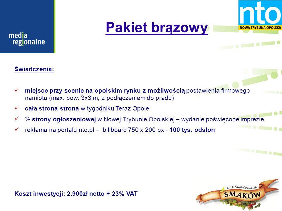 Pakiet brązowy Świadczenia: miejsce przy scenie na opolskim rynku z możliwością postawienia firmowego namiotu (max.