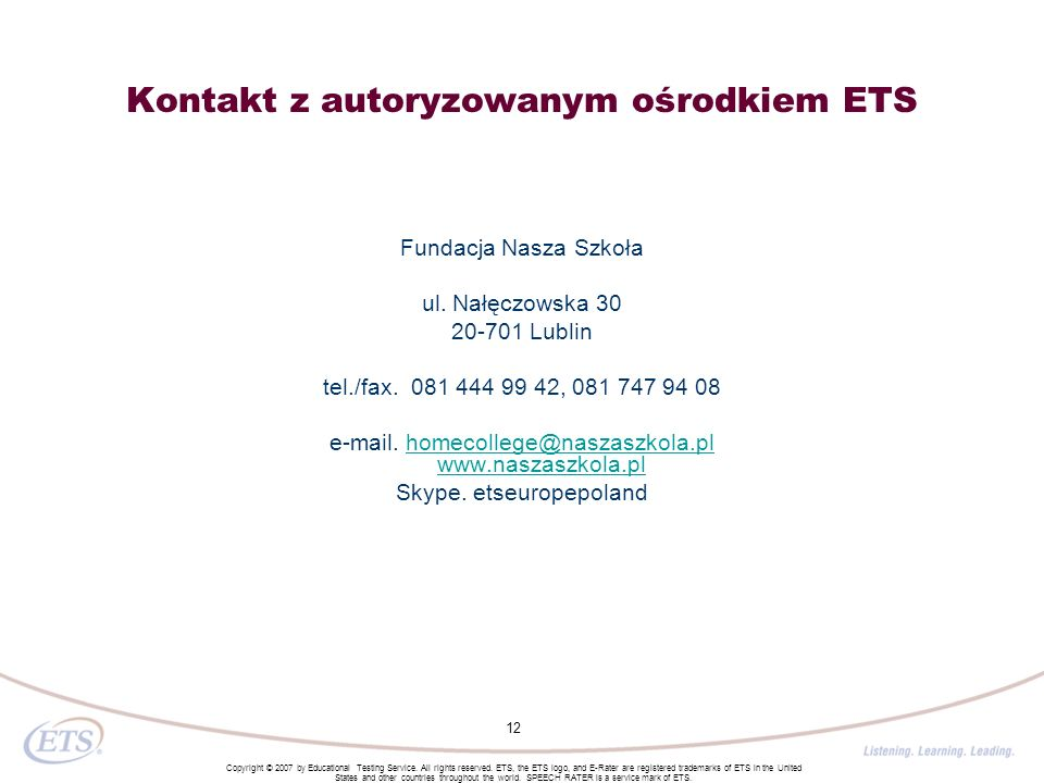 Copyright © 2007 by Educational Testing Service. All rights reserved. ETS, the ETS logo, and E-Rater are registered trademarks of ETS in the United St