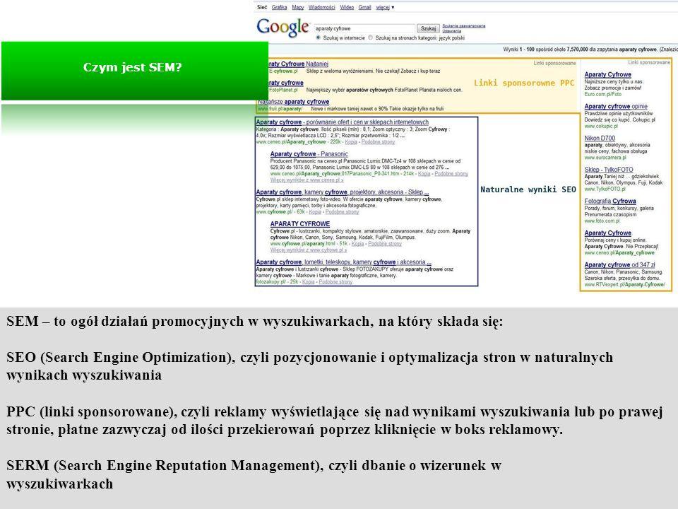 SEM – to ogół działań promocyjnych w wyszukiwarkach, na który składa się: SEO (Search Engine Optimization), czyli pozycjonowanie i optymalizacja stron