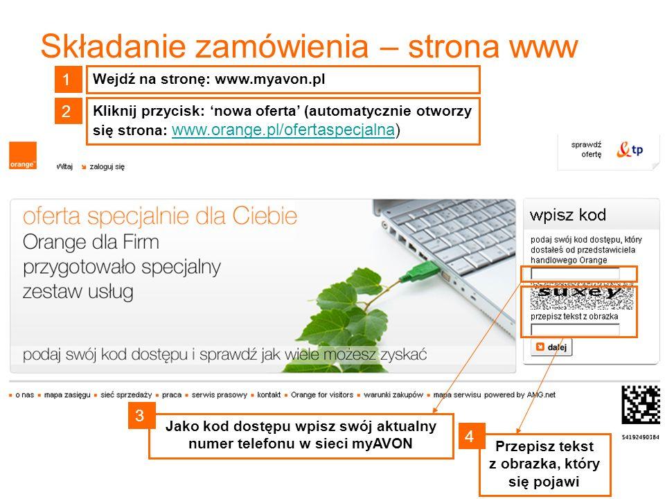 Jako kod dostępu wpisz swój aktualny numer telefonu w sieci myAVON Przepisz tekst z obrazka, który się pojawi Wejdź na stronę: www.myavon.pl Składanie