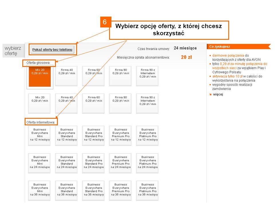 7 Wybierz plan taryfowy odpowiedni dla Twoich potrzeb W okienku Co zyskujesz otrzymasz dodatkowe informacje o ofercie
