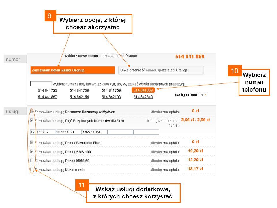 Wybierz opcję, z której chcesz skorzystać 9 Wybierz numer telefonu Wskaż usługi dodatkowe, z których chcesz korzystać 10 11