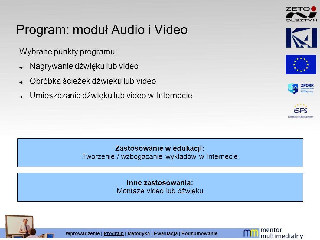 Program: moduł Audio i Video Wybrane punkty programu: Nagrywanie dźwięku lub video Obróbka ścieżek dźwięku lub video Umieszczanie dźwięku lub video w