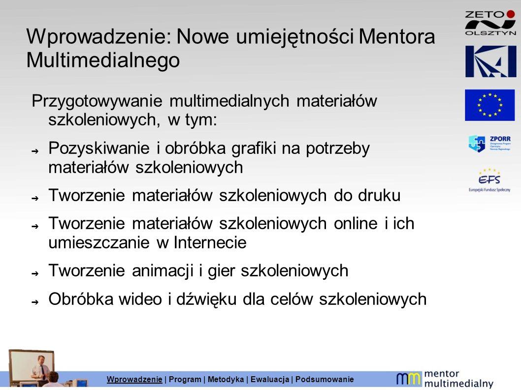 Wprowadzenie: Nowe umiejętności Mentora Multimedialnego Przygotowywanie multimedialnych materiałów szkoleniowych, w tym: Pozyskiwanie i obróbka grafik