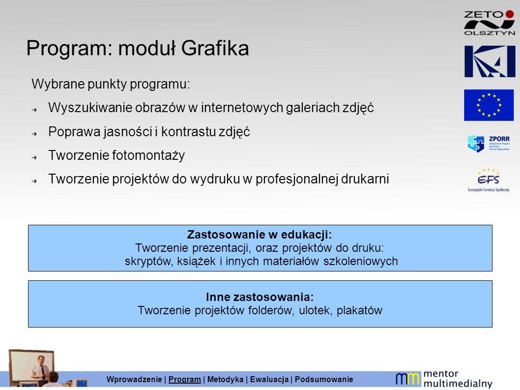 Program: moduł Grafika Wybrane punkty programu: Wyszukiwanie obrazów w internetowych galeriach zdjęć Poprawa jasności i kontrastu zdjęć Tworzenie foto