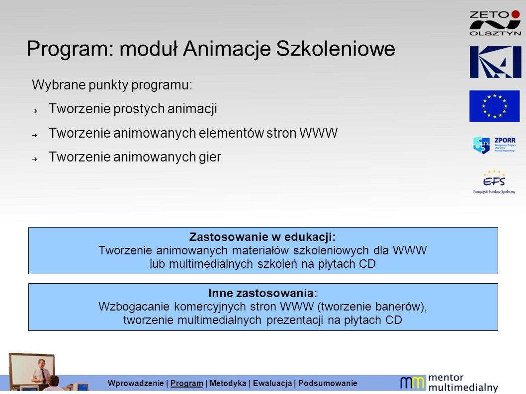 Program: moduł Animacje Szkoleniowe Wybrane punkty programu: Tworzenie prostych animacji Tworzenie animowanych elementów stron WWW Tworzenie animowany