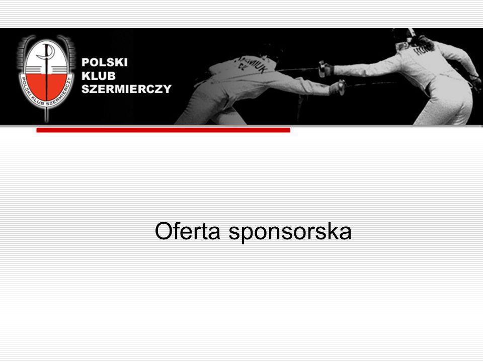 12 Sponsor Oferta Sponsorska Polskiego Klubu Szermierczego Umieszczenie Imienia i Nazwiska na stronie internetowej klubu w zakładce sponsorzy indywidualni.