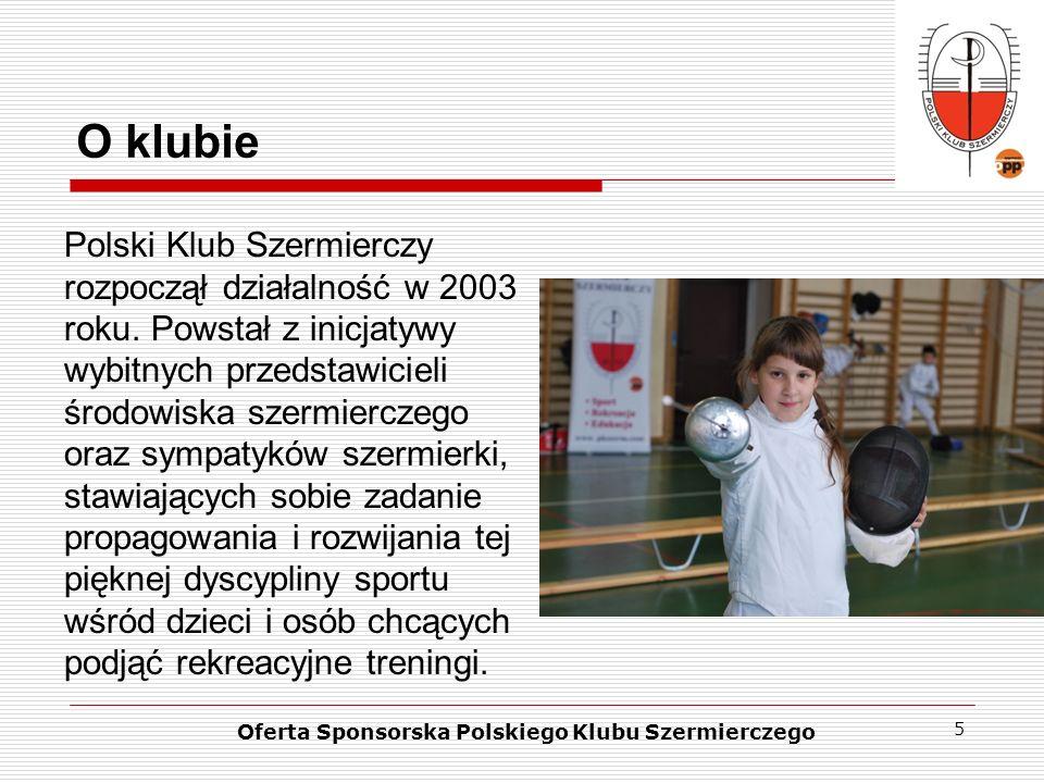 5 O klubie Polski Klub Szermierczy rozpoczął działalność w 2003 roku. Powstał z inicjatywy wybitnych przedstawicieli środowiska szermierczego oraz sym