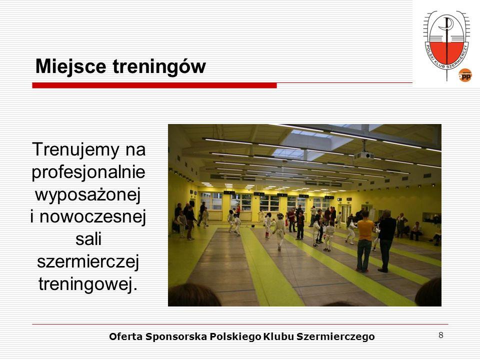 8 Miejsce treningów Trenujemy na profesjonalnie wyposażonej i nowoczesnej sali szermierczej treningowej. Oferta Sponsorska Polskiego Klubu Szermiercze