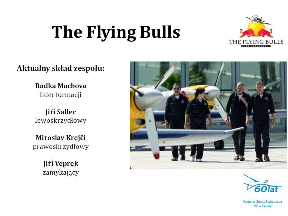 Aktualny skład zespołu: Radka Machova lider formacji Jiří Saller lewoskrzydłowy Miroslav Krejčí prawoskrzydłowy Jiří Veprek zamykający The Flying Bull