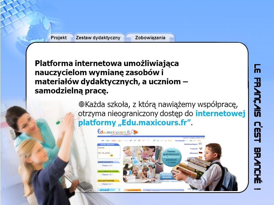 ProjektZestaw dydaktycznyZobowiązania Platforma internetowa umożliwiająca nauczycielom wymianę zasobów i materiałów dydaktycznych, a uczniom – samodzi