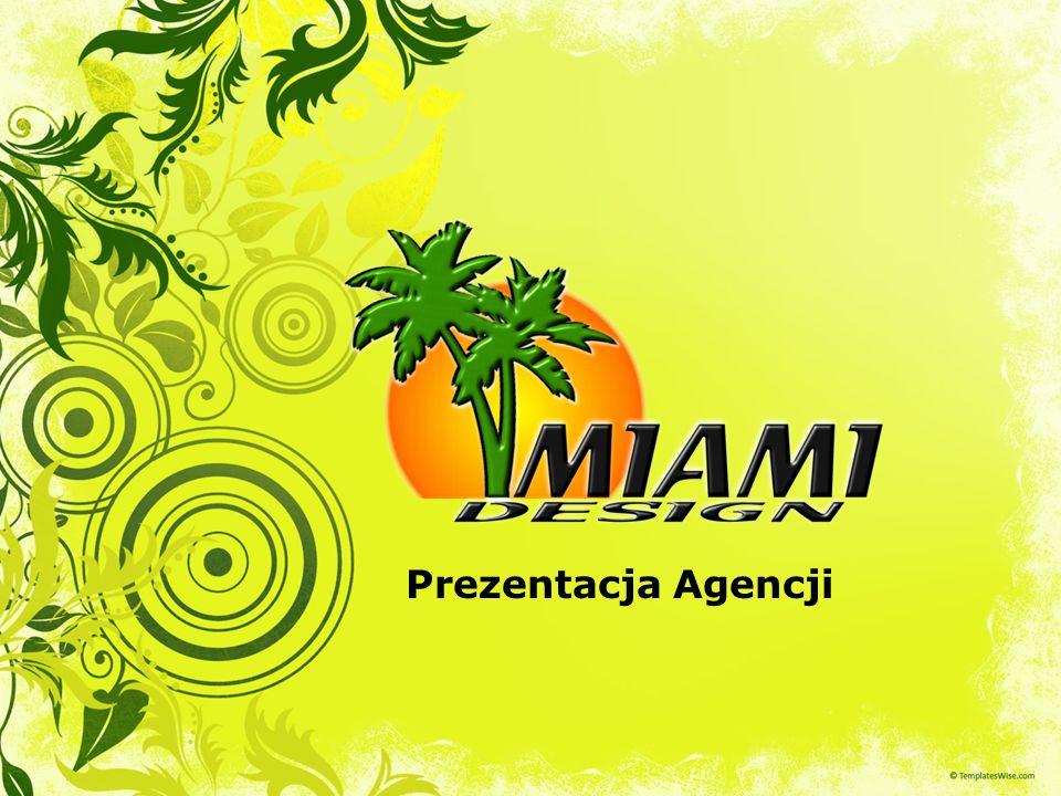 Jesteś ambitny, pragniesz odnieść sukces, cenisz solidność i szanujesz swój czas Agencja Miami Design jest dla Ciebie Twoja Firma zaistnieje w sieci Wzmocni wizerunek Ty podniesiesz poprzeczkę konkurencji A my gotowi jesteśmy do kolejnych wyzwań.