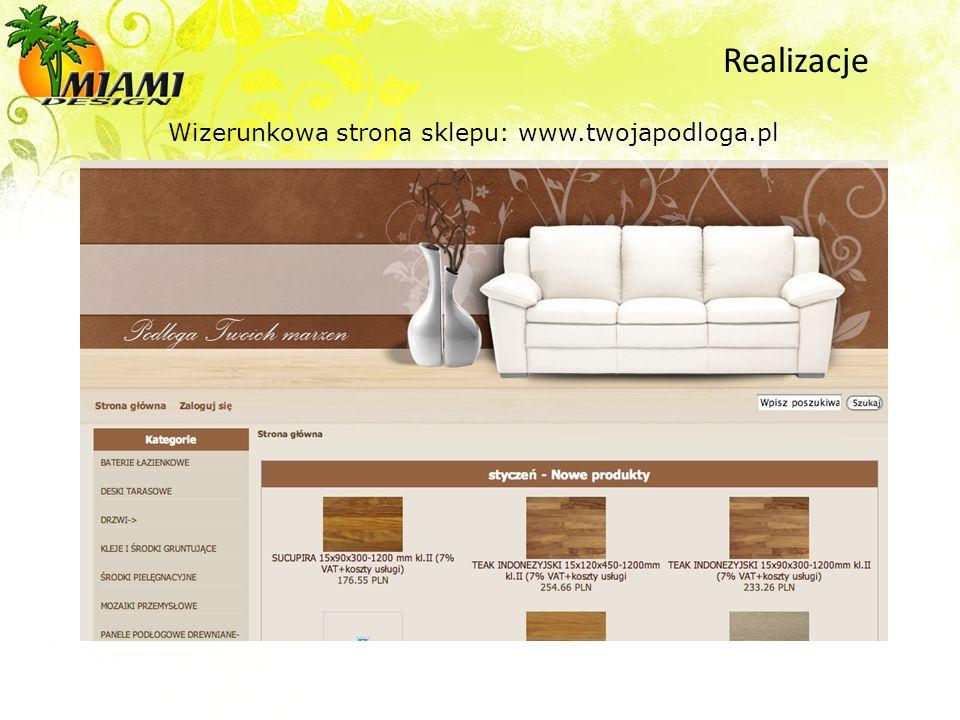 Wizerunkowa strona sklepu: www.twojapodloga.pl Realizacje