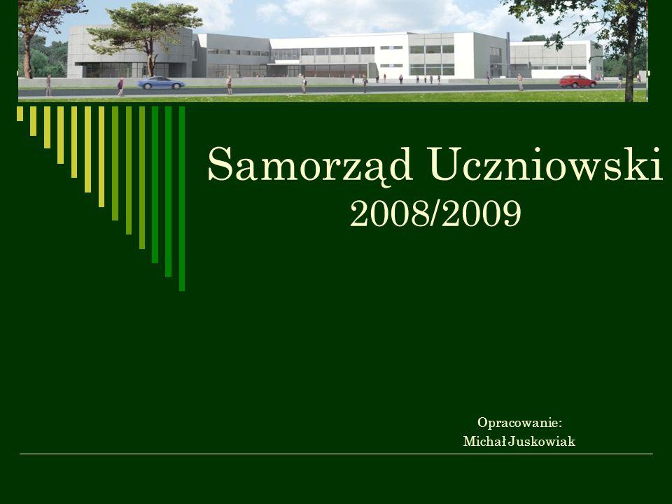 Samorząd Uczniowski 2008/2009 Opracowanie: Michał Juskowiak