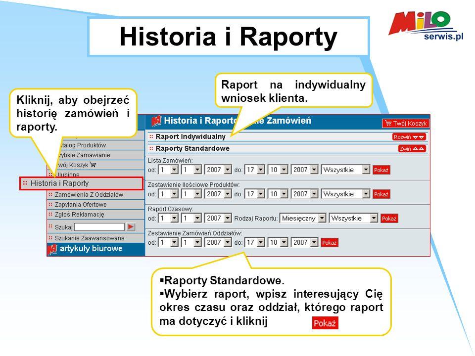Historia i Raporty Kliknij, aby obejrzeć historię zamówień i raporty.