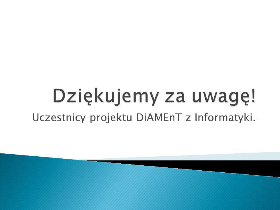 Uczestnicy projektu DiAMEnT z Informatyki.