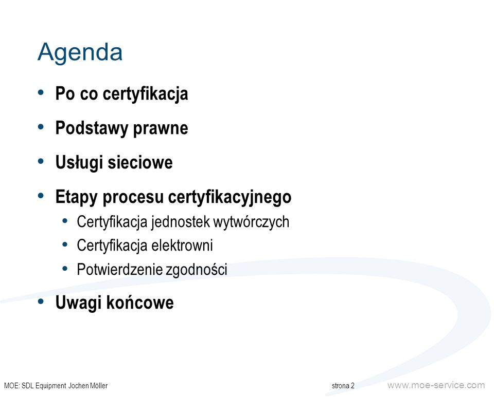 www.moe-service.com Po co certyfikacja © M.O.E.