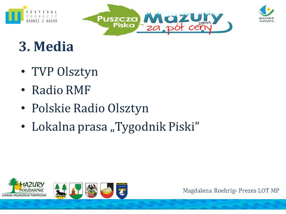 3. Media TVP Olsztyn Radio RMF Polskie Radio Olsztyn Lokalna prasa Tygodnik Piski Magdalena Roehrig- Prezes LOT MP