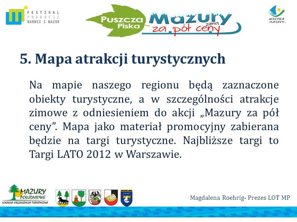 5. Mapa atrakcji turystycznych Na mapie naszego regionu będą zaznaczone obiekty turystyczne, a w szczególności atrakcje zimowe z odniesieniem do akcji