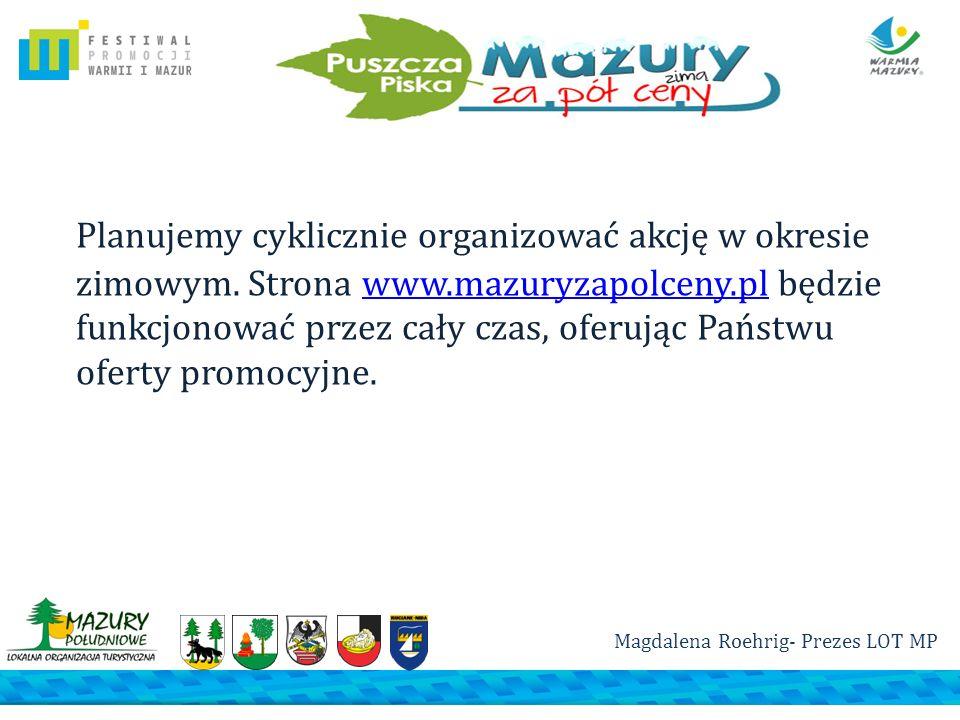 Planujemy cyklicznie organizować akcję w okresie zimowym. Strona www.mazuryzapolceny.pl będzie funkcjonować przez cały czas, oferując Państwu oferty p