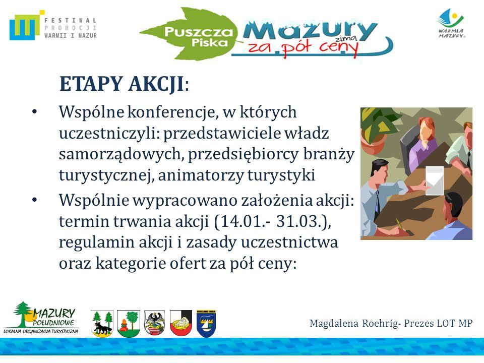 ETAPY AKCJI: Wspólne konferencje, w których uczestniczyli: przedstawiciele władz samorządowych, przedsiębiorcy branży turystycznej, animatorzy turysty