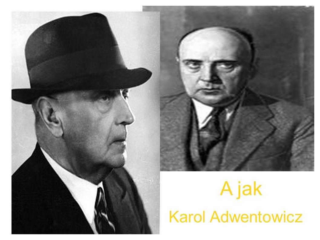 A jak Karol Adwentowicz