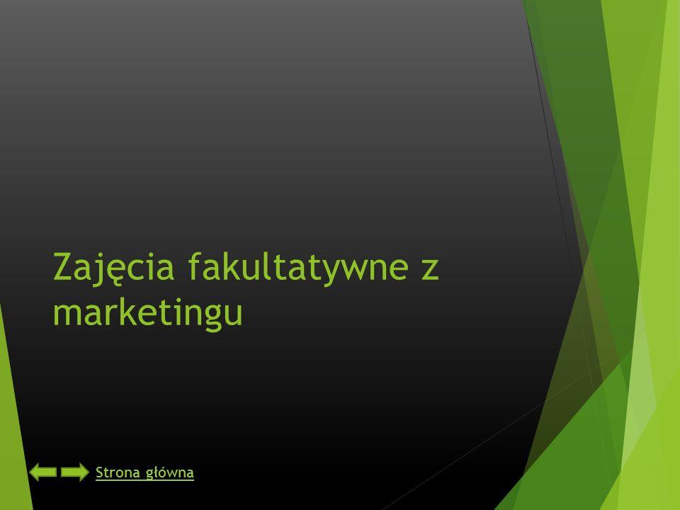 Zajęcia fakultatywne z marketingu Strona główna