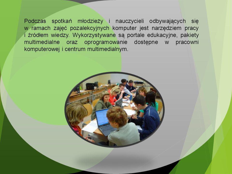 Podczas spotkań młodzieży i nauczycieli odbywających się w ramach zajęć pozalekcyjnych komputer jest narzędziem pracy i źródłem wiedzy. Wykorzystywane