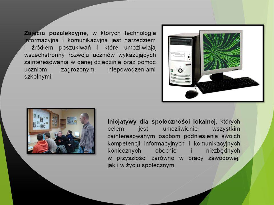Zajęcia pozalekcyjne, w których technologia informacyjna i komunikacyjna jest narzędziem i źródłem poszukiwań i które umożliwiają wszechstronny rozwoj