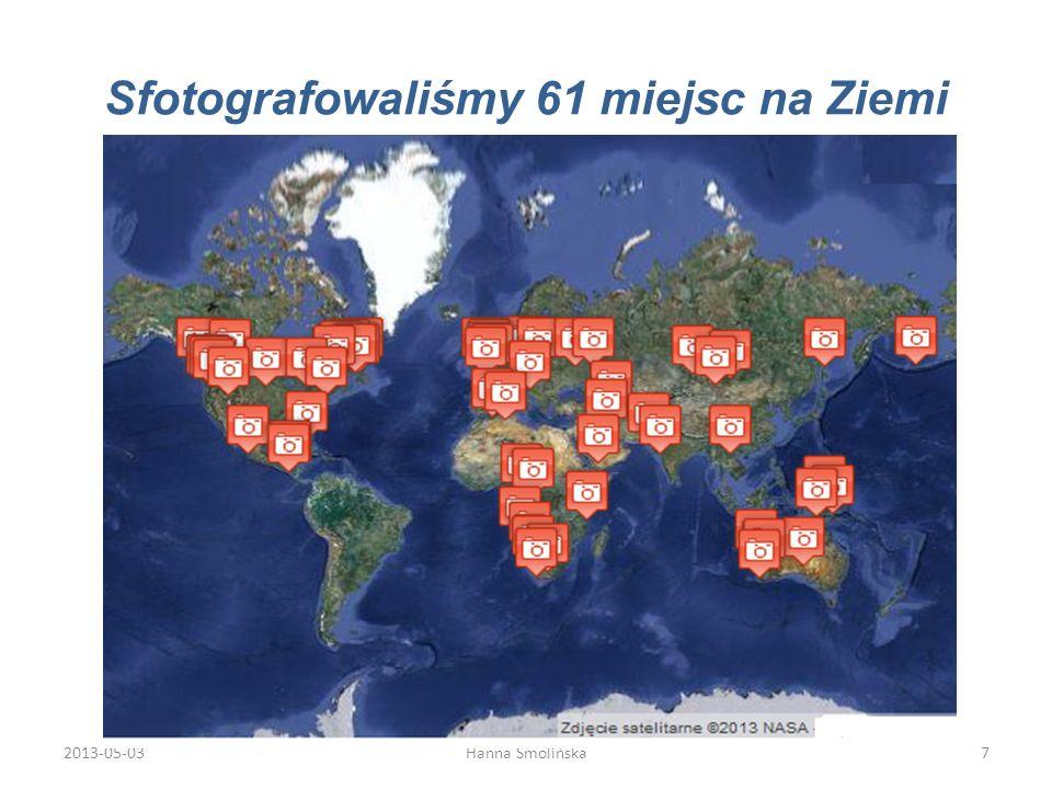 Sfotografowaliśmy 61 miejsc na Ziemi 2013-05-037Hanna Smolińska