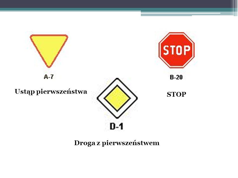 Ustąp pierwszeństwa Droga z pierwszeństwem STOP