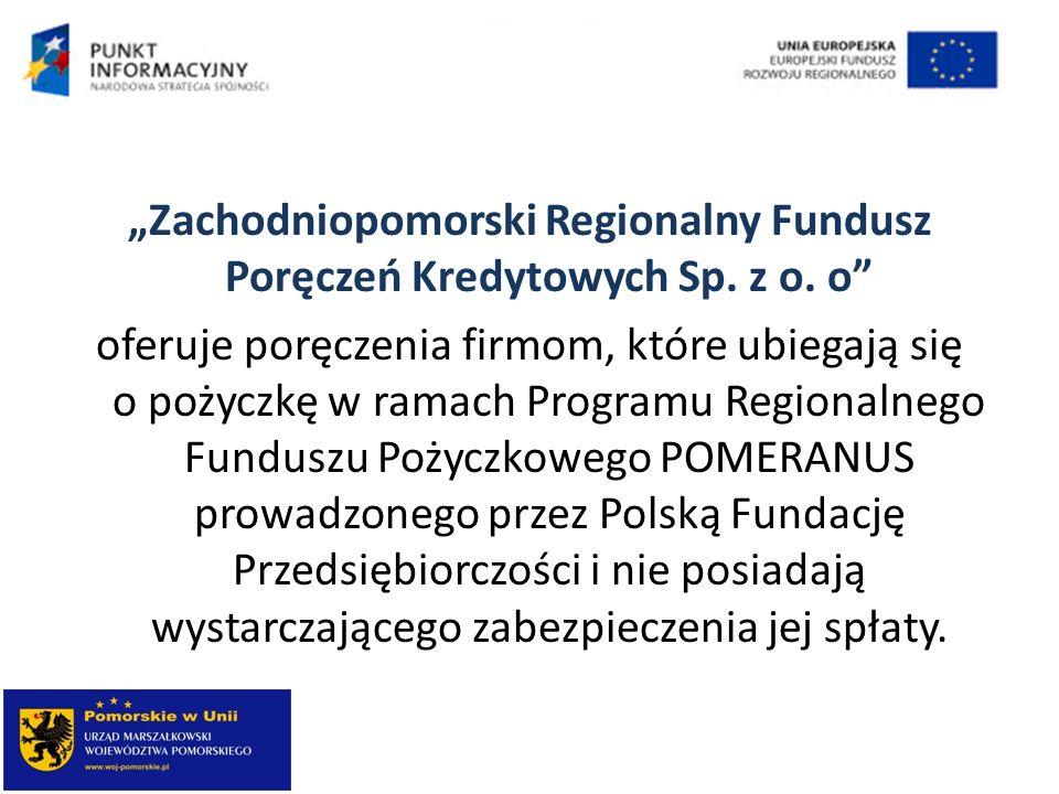Zachodniopomorski Regionalny Fundusz Poręczeń Kredytowych Sp. z o. o oferuje poręczenia firmom, które ubiegają się o pożyczkę w ramach Programu Region
