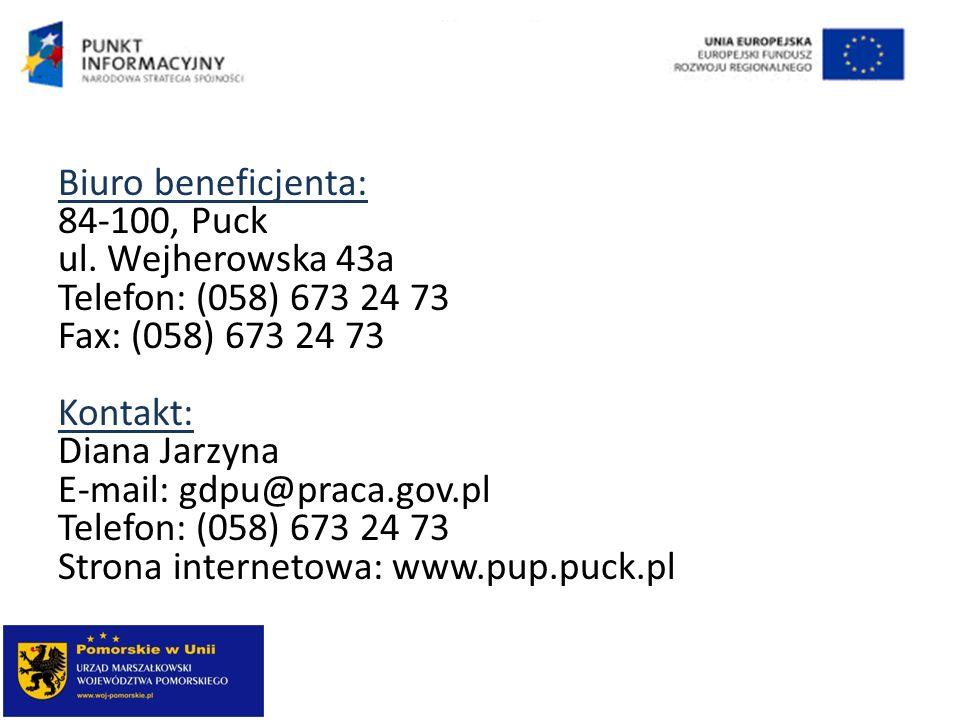 Biuro beneficjenta: 84-100, Puck ul. Wejherowska 43a Telefon: (058) 673 24 73 Fax: (058) 673 24 73 Kontakt: Diana Jarzyna E-mail: gdpu@praca.gov.pl Te