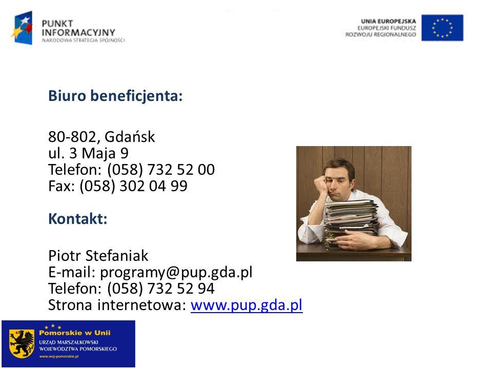 Biuro beneficjenta: 80-802, Gdańsk ul. 3 Maja 9 Telefon: (058) 732 52 00 Fax: (058) 302 04 99 Kontakt: Piotr Stefaniak E-mail: programy@pup.gda.pl Tel