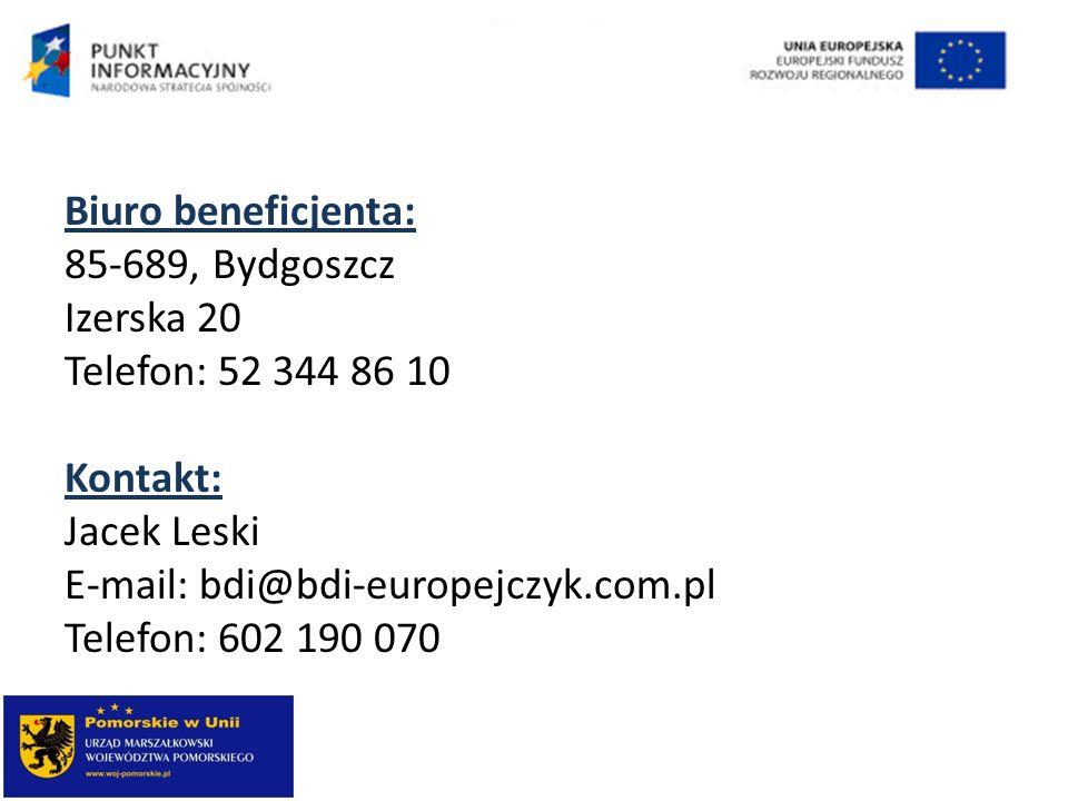 Biuro beneficjenta: 85-689, Bydgoszcz Izerska 20 Telefon: 52 344 86 10 Kontakt: Jacek Leski E-mail: bdi@bdi-europejczyk.com.pl Telefon: 602 190 070