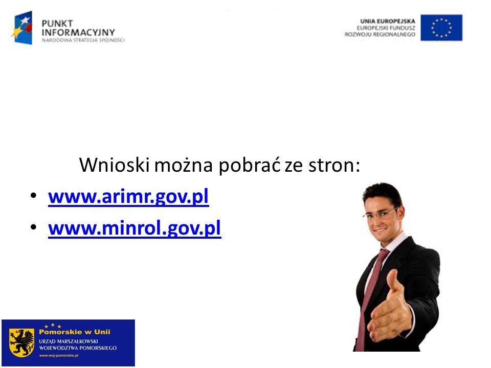 Wnioski można pobrać ze stron: www.arimr.gov.pl www.minrol.gov.pl