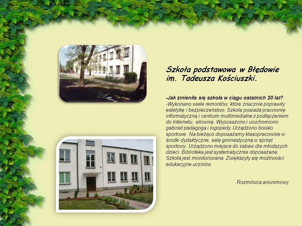 Szkoła podstawowa w Błędowie im.Tadeusza Kościuszki.