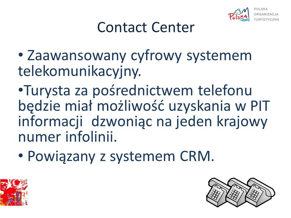 Contact Center Zaawansowany cyfrowy systemem telekomunikacyjny. Turysta za pośrednictwem telefonu będzie miał możliwość uzyskania w PIT informacji dzw