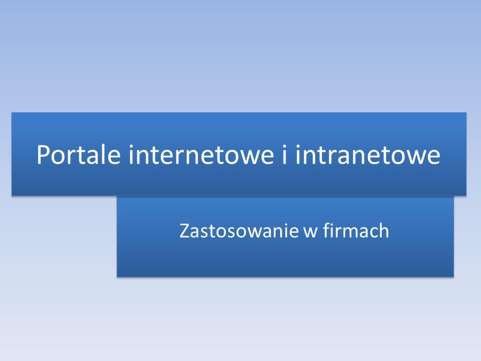 Zastosowanie w firmach Portale internetowe i intranetowe