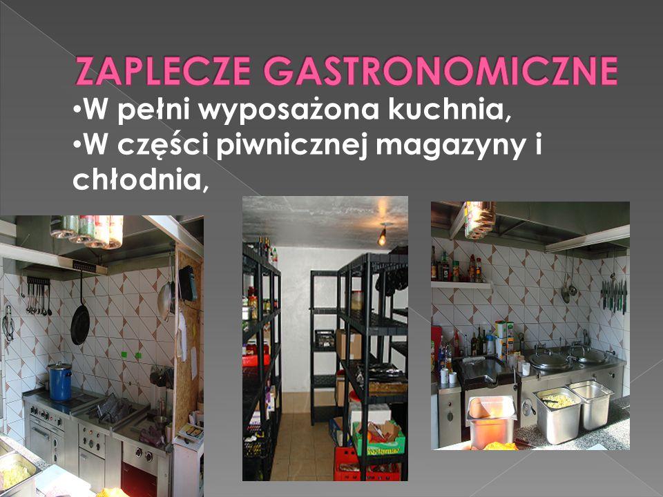 W pełni wyposażona kuchnia, W części piwnicznej magazyny i chłodnia,
