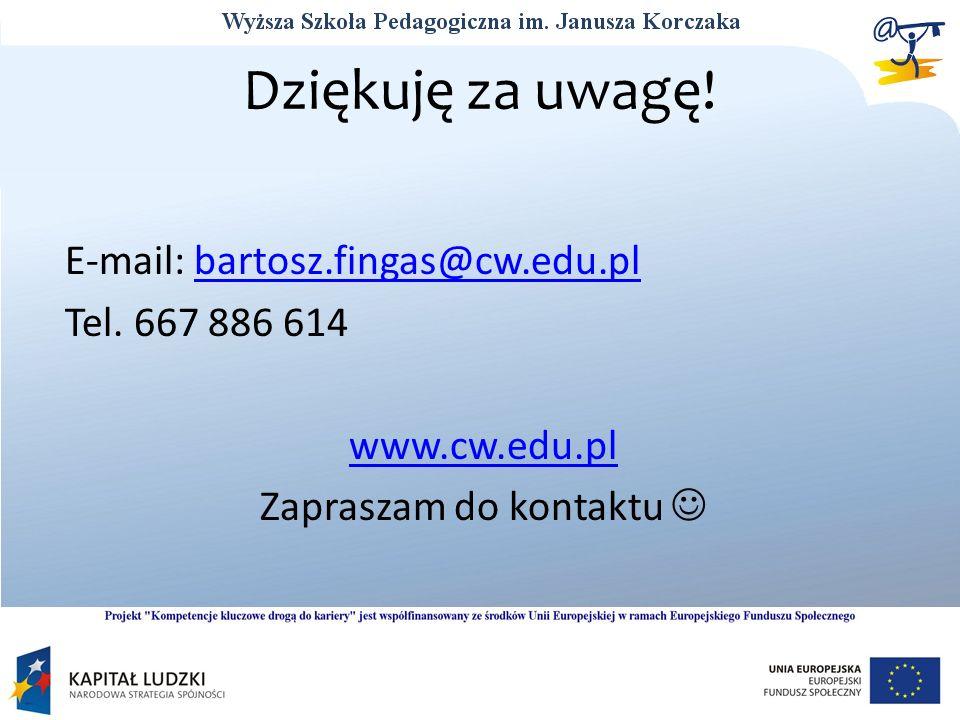 Dziękuję za uwagę! E-mail: bartosz.fingas@cw.edu.plbartosz.fingas@cw.edu.pl Tel. 667 886 614 www.cw.edu.pl Zapraszam do kontaktu