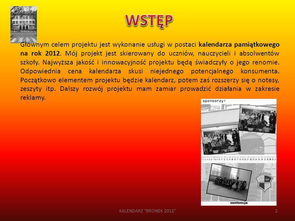 Głównym celem projektu jest wykonanie usługi w postaci kalendarza pamiątkowego na rok 2012. Mój projekt jest skierowany do uczniów, nauczycieli i abso