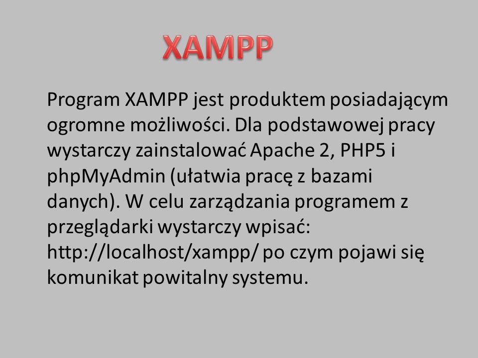 Program XAMPP jest produktem posiadającym ogromne możliwości.